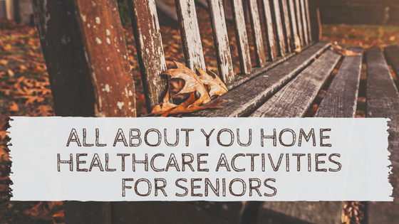 All About You Home Healthcare Activities for Seniors